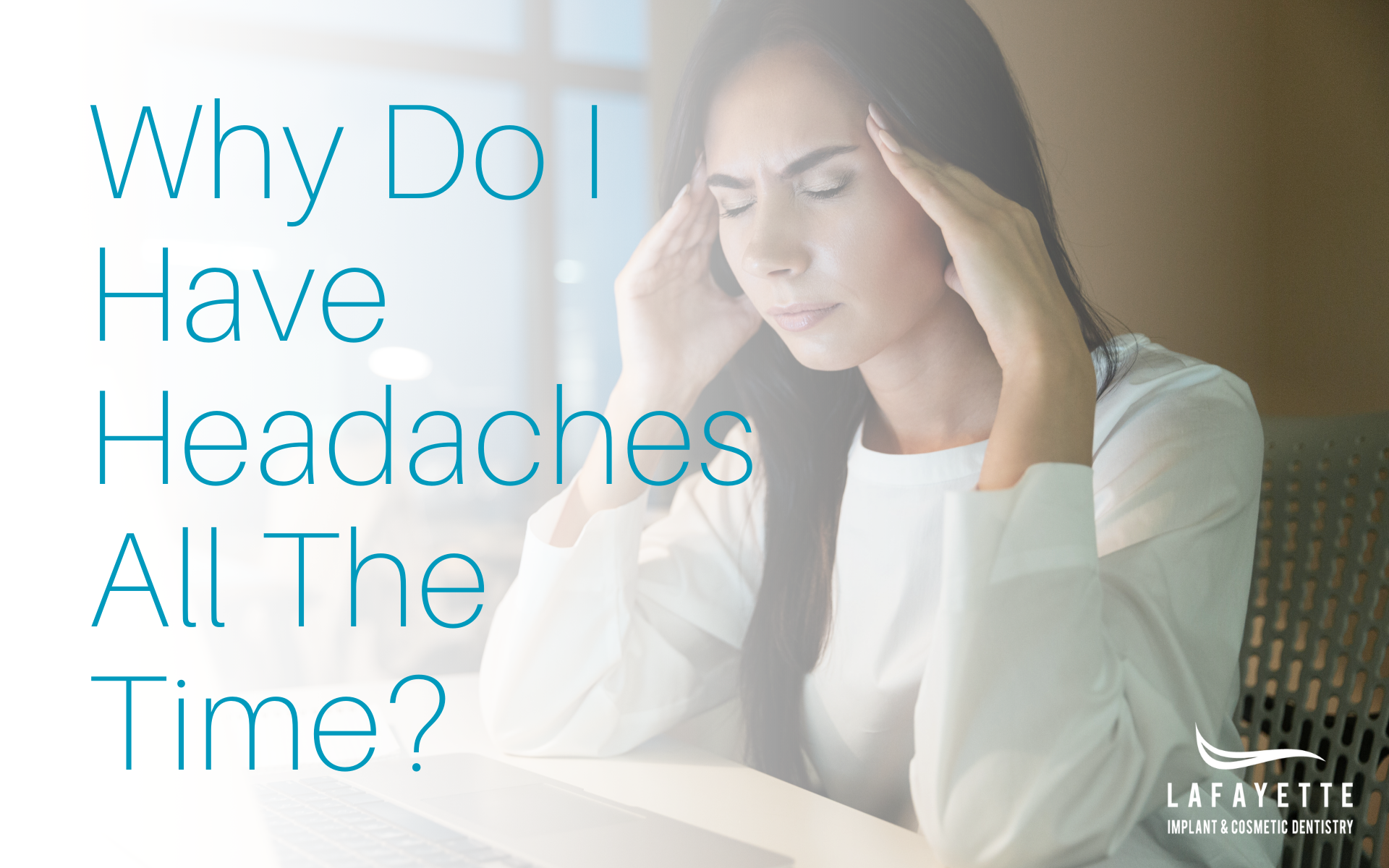 Why Do I Have Headaches All The Time?